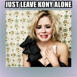 Crying Girl - JUST LEAVE KONY ALONE