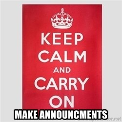 Keep Calm - MAKE ANNOUNCMENTS