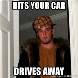 Scumbag Steve - HIts your car Drives away