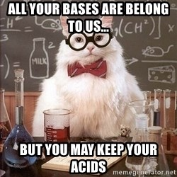 Chemistry Cat - all your bases are belong to us... but you may keep your acids