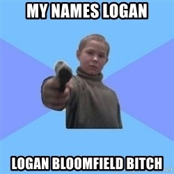Gangster Matvey - My names Logan logan bloomfield bitch