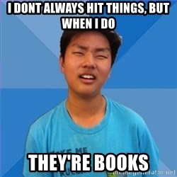 Dissapointed Peter - i dont always hit things, but when i do they're books