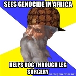 Scumbag God - sees genocide in africa helps dog through leg surgery
