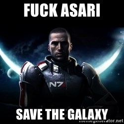 Mass Effect - Fuck asari save the galaxy