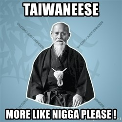 Street-sensei - taiwaneese more like nigga please !