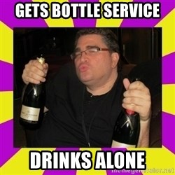 Double-Fisting Dildo - gets bottle service drinks alone