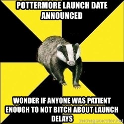 PuffBadger - Pottermore launch date announced wonder if anyone was patient enough to not bitch about launch delays