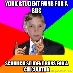 skololo - York Student runs for a bus schulich student runs for a calculator
