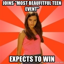 """Jealous Girl - joins """"most beaufitful teen event"""" expects to win"""