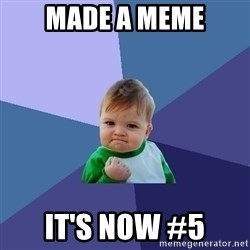Success Kid - made a meme it's now #5