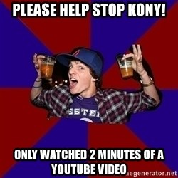 Sunny Student - Please help stop Kony! Only watched 2 minutes of a youtube video