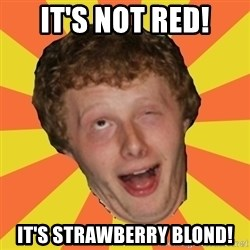 Sexy Sean - it's not red! it's strawberry blond!