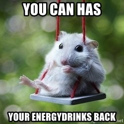 Sorry I'm not Sorry - you can has your energydrinks back