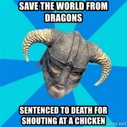 skyrim stan - save the world from dragons sentenced to death for shouting at a chicken