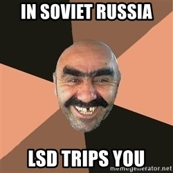 Provincial Man - in soviet russia lsd trips you