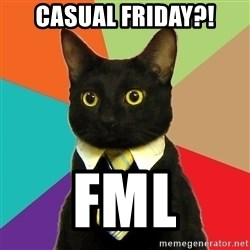 Business Cat - Casual Friday?! FML