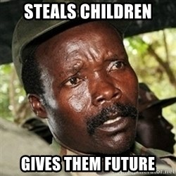 Good Guy Joe Kony - Steals children gives them future