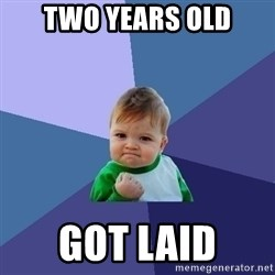 Success Kid - two years old got laid