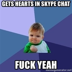 Success Kid - Gets hearts in Skype chat fuck yeah