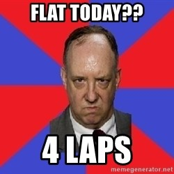 thee angry band director - flat today?? 4 laps