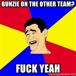 journalist - bunzie on the other team? fuck yeah