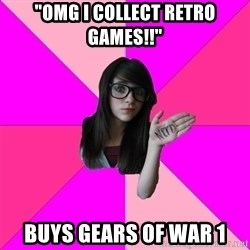 """Idiot Nerd Girl - """"OMG I COLLECT RETRO GAMES!!"""" BUYS GEARS OF WAR 1"""