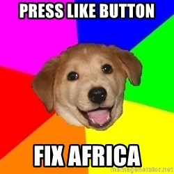 Advice Dog - Press like button fix africa