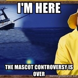 fishstickrick - i'm here the mascot controversy is over