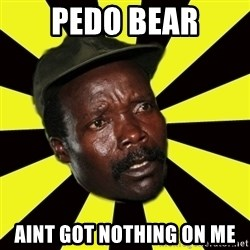 KONY THE PIMP - PEDO BEAR AINT GOT NOTHING ON ME