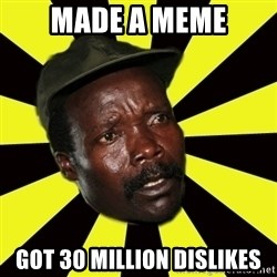 KONY THE PIMP - made a meme got 30 million dislikes