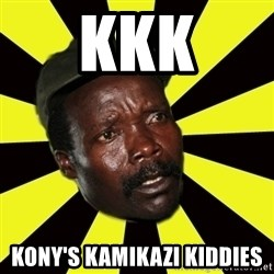 KONY THE PIMP - KKK KONY'S KAMIKAZI KIDDIES