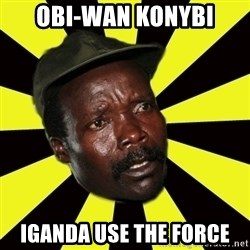 KONY THE PIMP - OBI-WAN KONYBI IGANDA USE THE FORCE