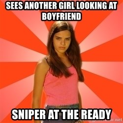 Jealous Girl - SEES another girl looking at boyfriend sniper at the ready