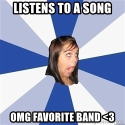 Annoying Facebook Girl - Listens to a Song OMG FAVORITE BAND <3