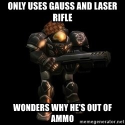NOTD Noob - only uses gauss and laser rifle wonders why he's out of ammo