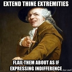 Joseph Ducreaux - Extend thine extremities flail them about as if expressing indifference