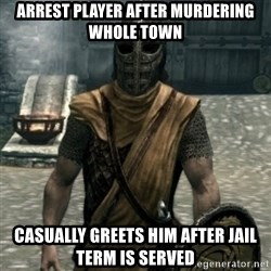 skyrim whiterun guard - arrest player after murdering whole town casually greets him after jail term is served