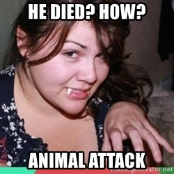 Twihard Social Butterfly - He died? How? Animal attack