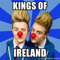 Jedward  - kings of Ireland
