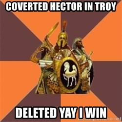 Age of Empires '97 - coverted hector in troy  deleted yay i win