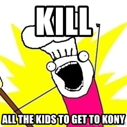 BAKE ALL OF THE THINGS! - kill all the kids to get to kony