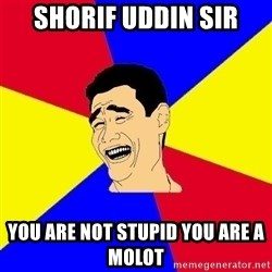 journalist - shorif uddin sir you are not stupid you are a molot