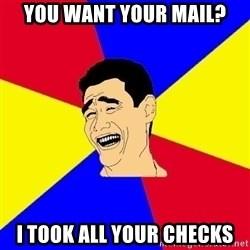 journalist - You want your mail? I took all your checks