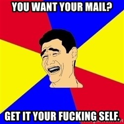 journalist - You want your mail? Get it your fucking self.
