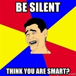 journalist - Be silent think you are smart?