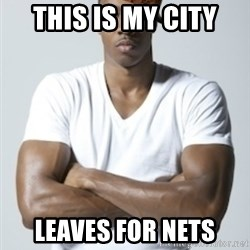 Scumbag Dwight - this is my city leaves for nets