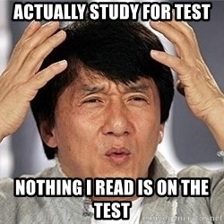 Confused Jackie Chan - Actually study for test Nothing I read is on the test