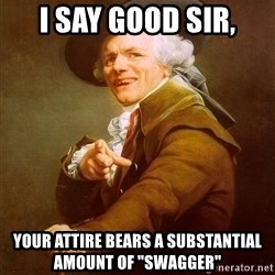"Joseph Ducreux - I say good sir, your attire BEARS a substantial amount of ""swagger"""