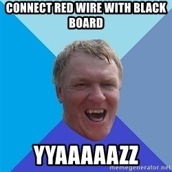 YAAZZ - connect red wire with black board yyaAAaazz