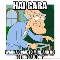 herbert - Hai cara wanna come to mine and do nothing all day?